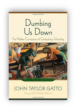 book cover of Dumbing Us Down by John Taylor Gatto