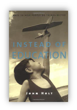 book cover of Instead Of Education by John Holt 2003