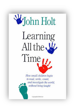 book cover of Learning All The Time by John Holt 1990
