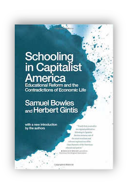 book cover of Schooling In Capitalist America by Samuel Bowles and Herbert Gintis 2011