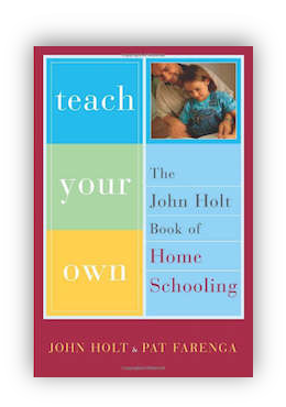 book cover of Teach Your Own by John Holt 2003