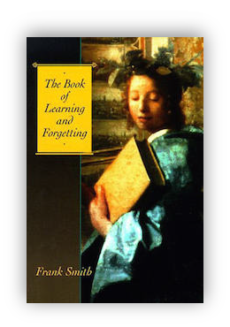 book cover of The Book Of Learning And Forgetting by Frank Smith 1998