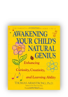 book cover of Awakening Your Child's Natural Genius by Thomas Armstrong 1991