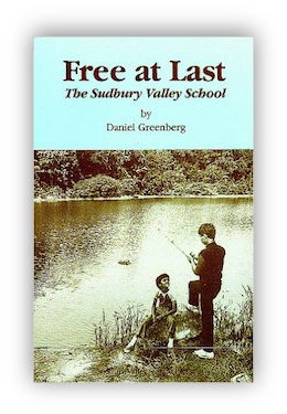 book cover of Free at Last, the Sudbury Valley School by Daniel Greenberg 1987
