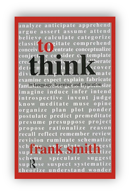 book cover of To Think: In Language, Learning and Education by Frank Smith 1990