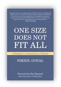 book cover of One Size Does Not Fit All: A Student's Assessment of School By Nikhil Goyal 2012